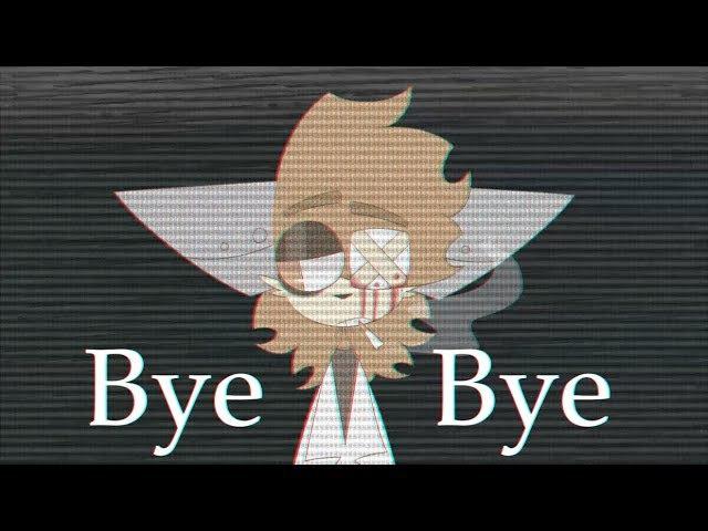 Bye Bye | MEME [gift for Sleepykinq]