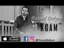 Harout Balyan Kgam 4k New Official