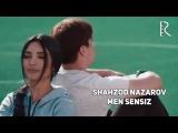 Shahzod Nazarov - Men sensiz Шахзод Назаров - Мен сенсиз