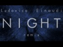 Ludovico Einaudi - Night (Lørean Flip) — Homework Edit
