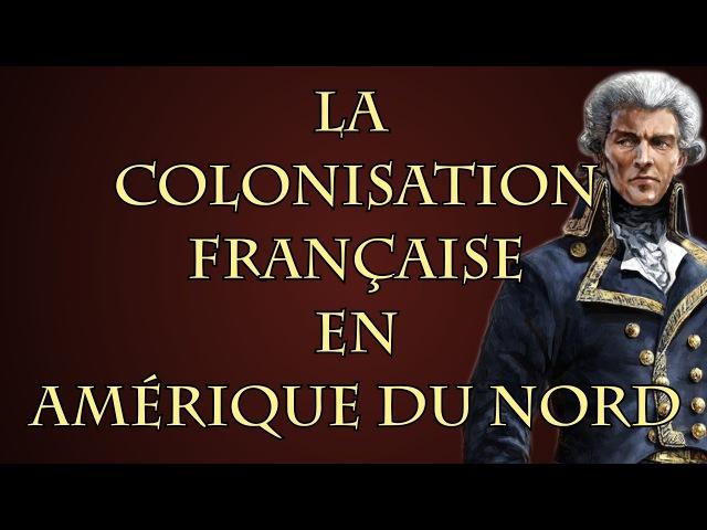 Comment la France a t-elle perdu l'Amérique du Nord ? [Questions d'Histoire 04]