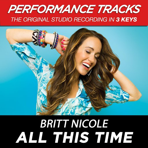 Britt Nicole альбом All This Time (Performance Tracks) - EP