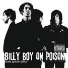 Billy Boy On Poison - On My Way