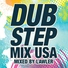 Dubstep Mix USA - Dubstep Mix USA