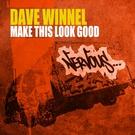 Dave Winnel - Make This Look Good (Original Mix)