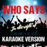 Ameritz Audio Karaoke - Who Says (In the Style of Selena Gomez & The Scene) [Karaoke Version]