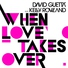 David Guetta - When Love Takes Over (Feat. Kelly Rowland) (Electro Extended) (Continuous Mix Version)