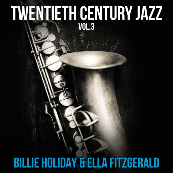 Twentieth Century Jazz Vol.3 Billie Holiday & Ella Fitzgerald