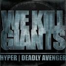 Hyper, Deadly Avenger - Ear Damage