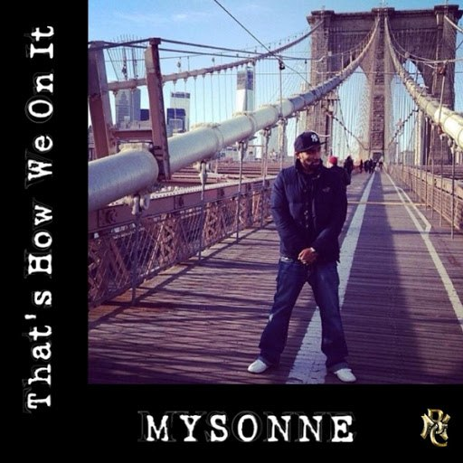 Mysonne альбом That's How We on It