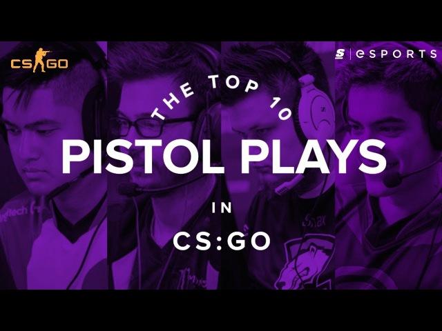 The Top 10 Pistol Plays in CS:GO