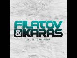FILATOV &amp KARAS - Tell It To My Heart (Extended Mix)