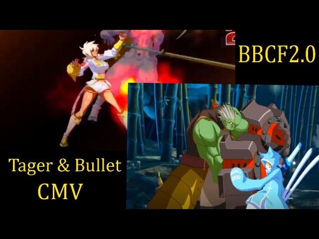 BBCF2.0 Tager Bullet CMV
