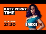 ANONS KATY PERRY TIME on BRIDGE TV 25/10/2017