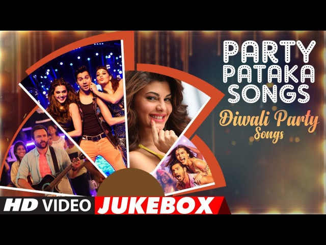 Party Pataka Songs Diwali Party Hindi Songs Video Jukebox Happy Diwali Diwali 2017
