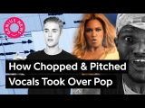 How Chopped &amp Pitched Vocals Took Over Pop Music