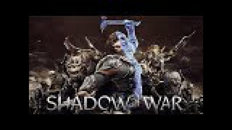 ВТОРОЕ ПРИШЕСТВИЕ ► Middle-earth: Shadow of War