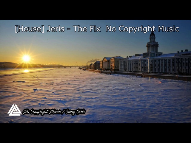 [House] Jeris - The Fix — No Copyright Music