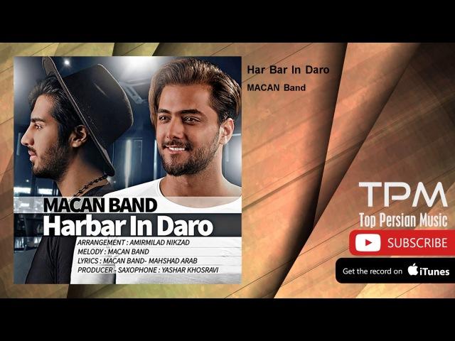 MACAN Band Har Bar In Daro