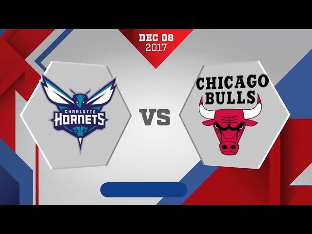 Chicago Bulls vs. Charlotte Hornets - December 8, 2017