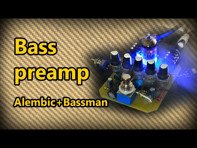 DIY StompBox-25. Bass tube preamp (Алембик Бассман)