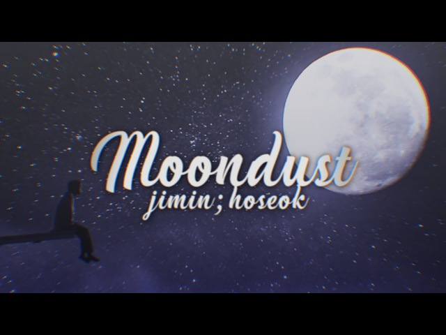 Jimin; hoseok :: moondust