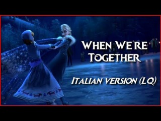 When We're Together (ITALIAN LQ) - Olaf's Frozen Adventure
