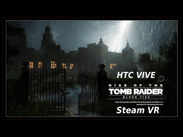 Rise of the Tomb Raider: Blood Ties VR -- SteamVR HTC VIVE Game Play