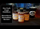 Dry Fork Fruit Distillery Strawberry Moonshine Review