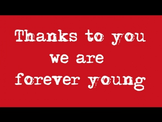 We are forever young