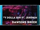 Ty Dolla $ign - Dawsin's Breek (Ft. Jeremih)