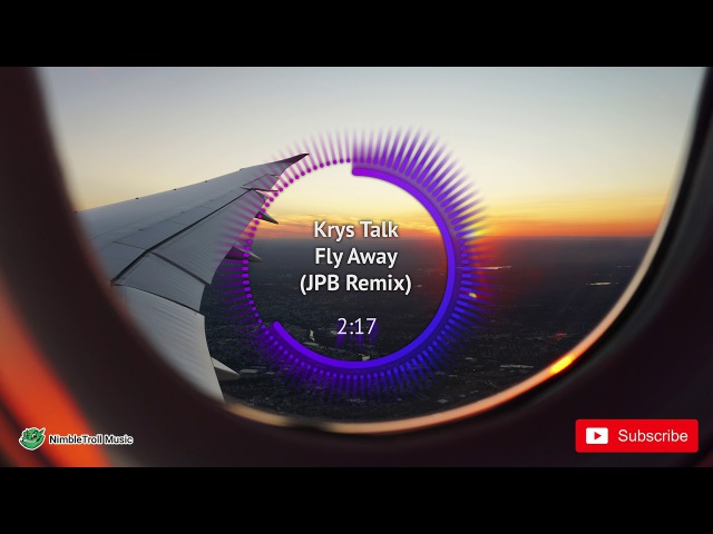 ► Krys Talk - Fly Away (JPB Remix)
