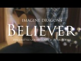 Imagine Dragons - Believer fingerstyle guitar cover by Peter Borics