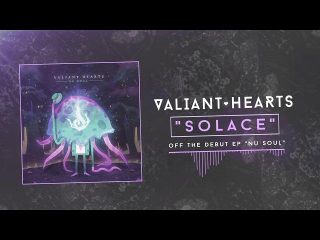 Valiant Hearts - Solace