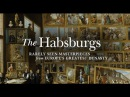 The Habsburgs: Rarely Seen Masterpieces from Europe's Greatest Dynasty exhibition video