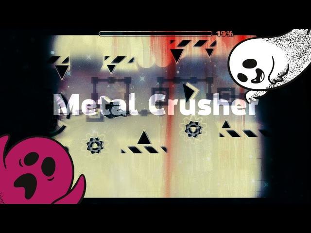 Metal Crusher by GD JOSE [easy demon]   Geometry Dash 2.1