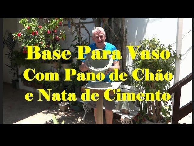 17 – BASE PARA VASO COM PANO DE CHÃO E NATA DE CIMENTO