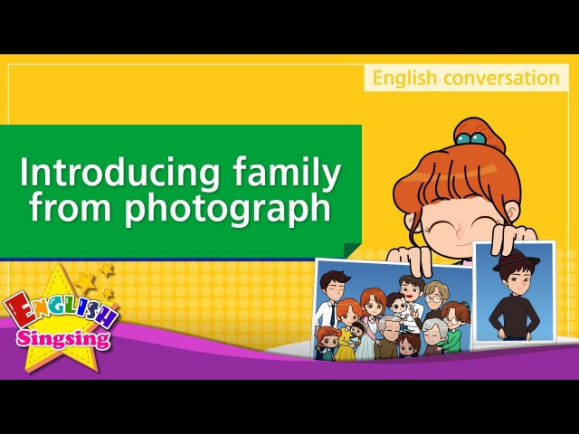 Introducing family from photographs (English Dialogue) - Educational video - Role-play