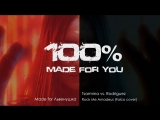 Tsarmina vs. Rodriguez - Rock Me Amadeus (Falco cover) 100 Made for you