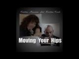 Cristina Manzano Feat. Kristian Conde - Moving Your Hips (Rmx Dj. Manuel Rios)