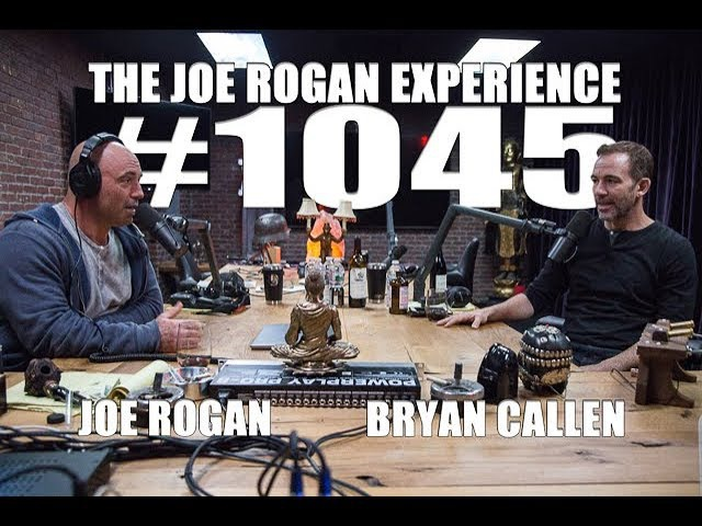 Joe Rogan Experience 1045 - Bryan Callen