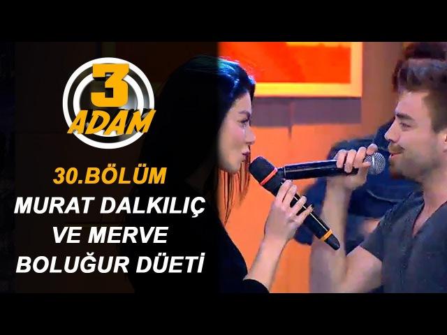 Murat Dalkılıç ve Eşi Merve Boluğur Birlikte Şarkı Söylediler   3 Adam