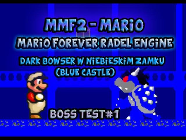 Boss Test1:Mario Forever Radel engine - Dark Bowser w niebieskim zamku (Blue Castle)
