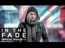 На пределе / Aus dem Nichts / In the Fade 2017 Official Trailer