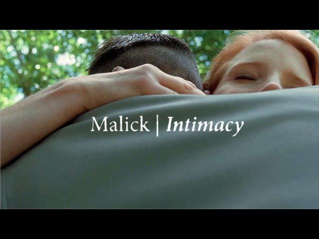 Malick | Intimacy