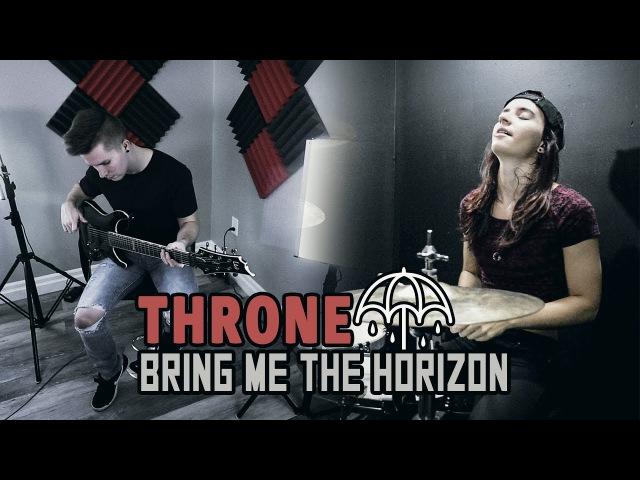 Throne - Bring Me The Horizon - Cole Rolland Kristina Schiano