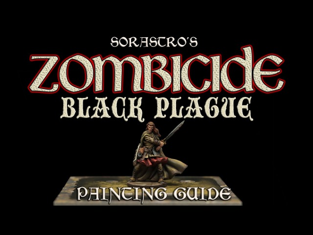 Sorastro's Zombicide: Black Plague Painting Guide Ep. 5: Silas The Elf