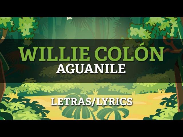 Willie Colon Hector Lavoe - Aguanile (LyricsLetras) salsa