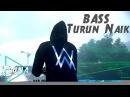 DJ Alan Walker Turun Naik Oles Trus Super Bass Electro Breakbeat Remix 2017 DJTruna
