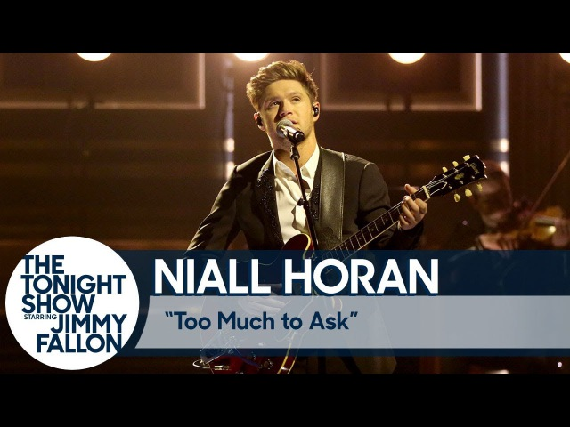 Niall Horan - Too Much to Ask (The Tonight Show Starring Jimmy Fallon)